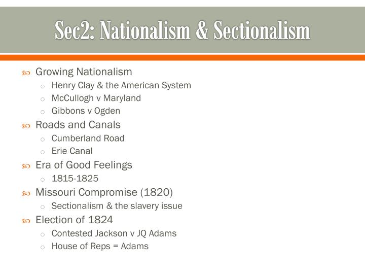 Sec2: Nationalism & Sectionalism