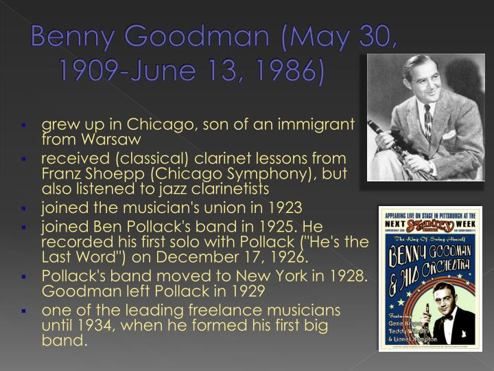 Benny Goodman (May 30, 1909-June 13, 1986)