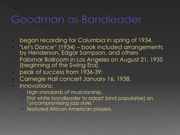 Goodman as Bandleader