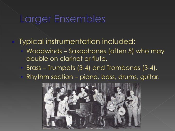 Larger Ensembles