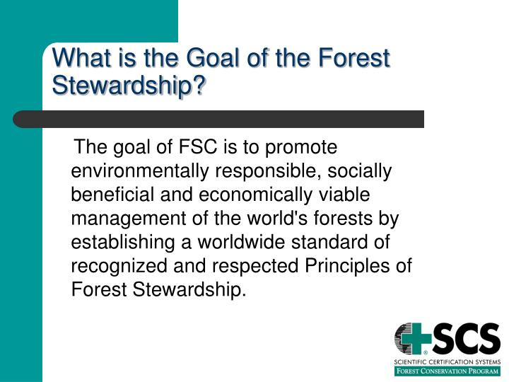 What is the Goal of the Forest Stewardship?