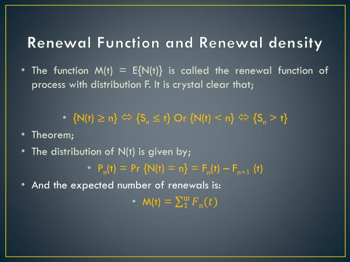 Renewal Function and Renewal density