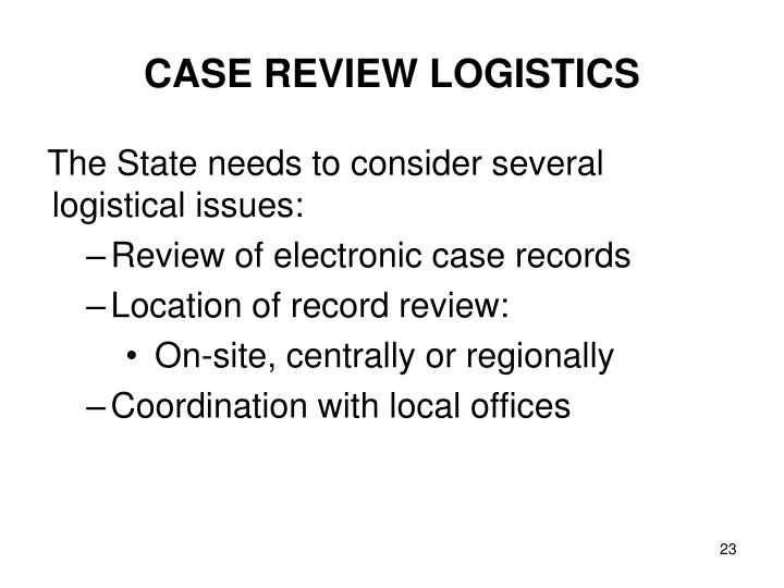 CASE REVIEW LOGISTICS