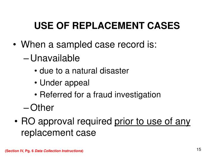 USE OF REPLACEMENT CASES