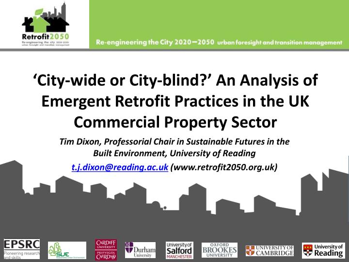 'City-wide or City-blind?' An Analysis of Emergent Retrofit Practices in the UK Commercial Prope...