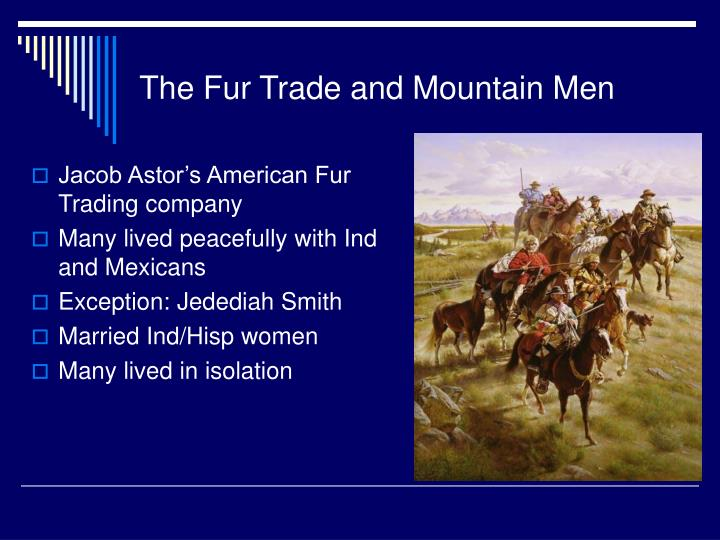 The Fur Trade and Mountain Men