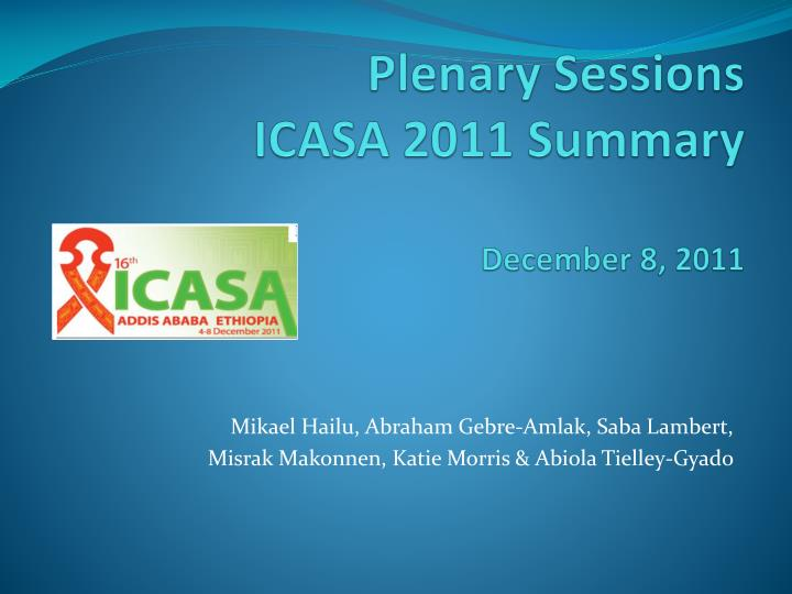 Plenary sessions icasa 2011 summary december 8 2011