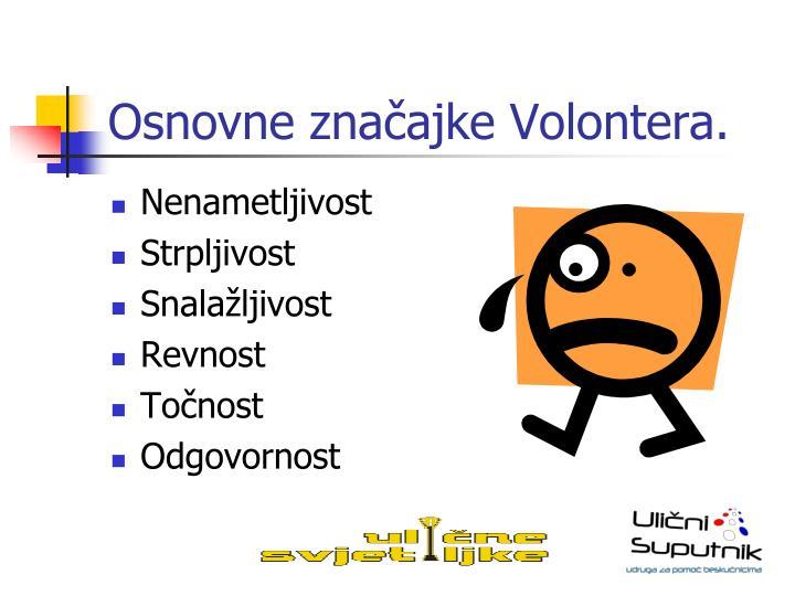 Osnovne značajke Volontera.