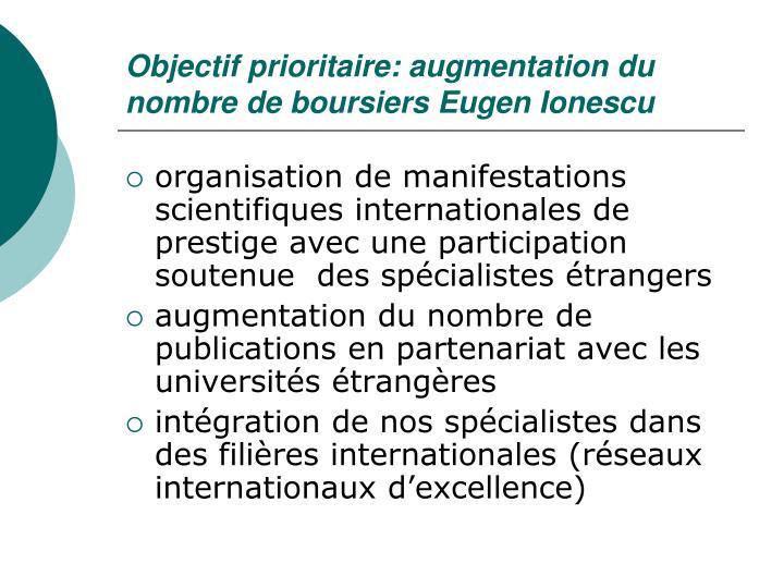 Objectif prioritaire: augmentation du nombre de boursiers Eugen Ionescu