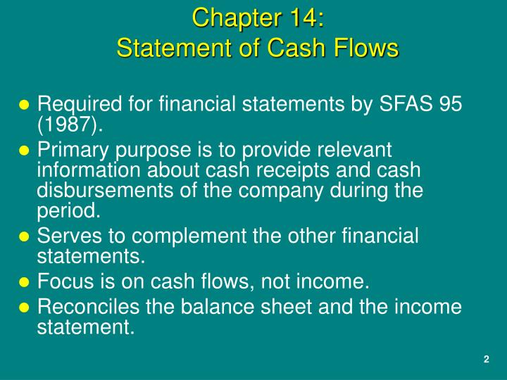 Required for financial statements by SFAS 95 (1987).