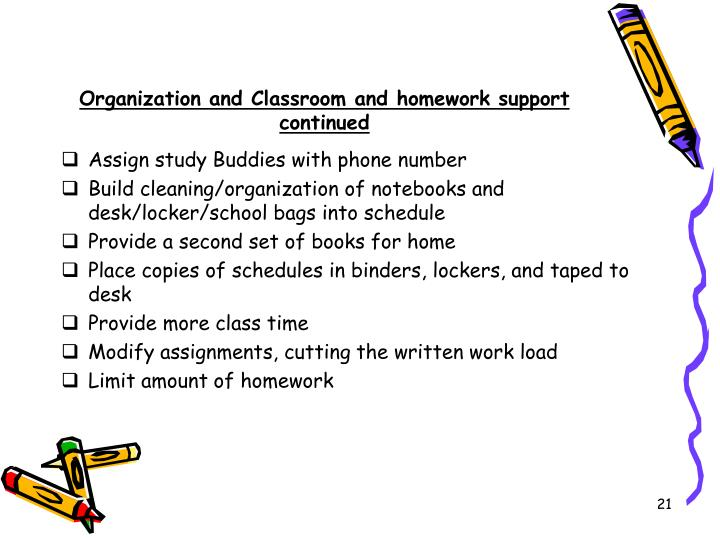 Organization and Classroom and homework support continued