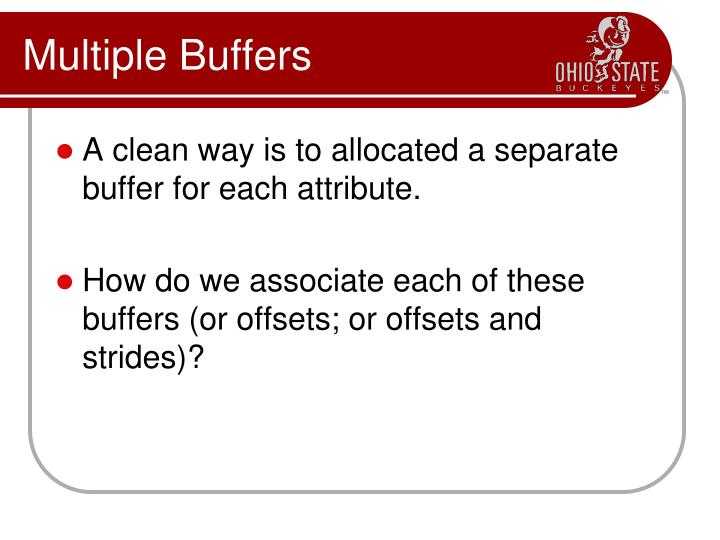 Multiple Buffers
