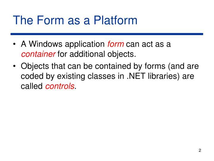 The Form as a Platform