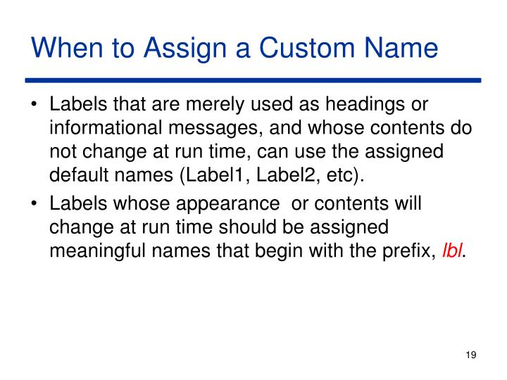 When to Assign a Custom Name