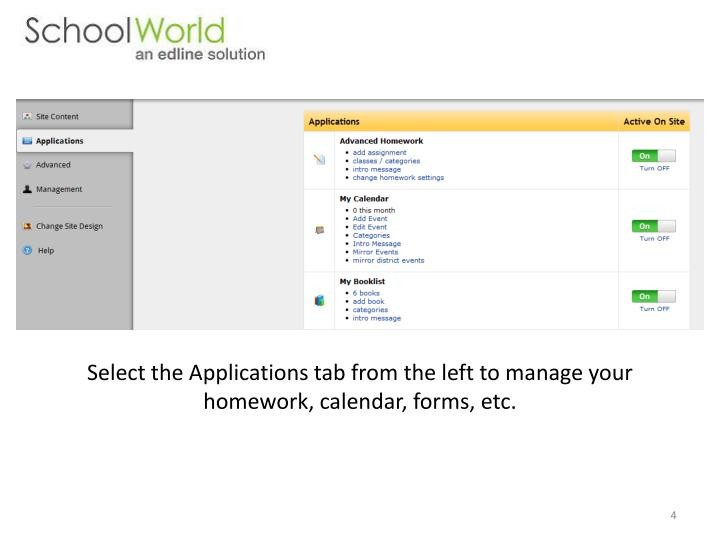 Select the Applications tab from the left to manage your homework, calendar, forms, etc.