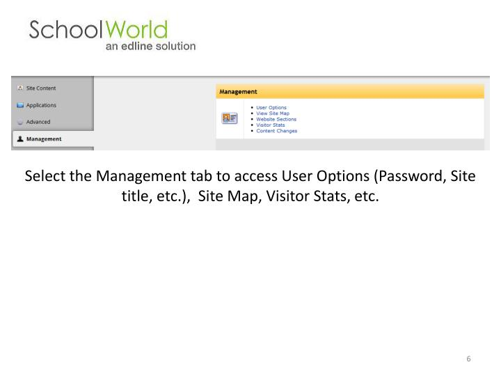 Select the Management tab to access User Options (Password, Site title, etc.),  Site Map, Visitor Stats, etc.