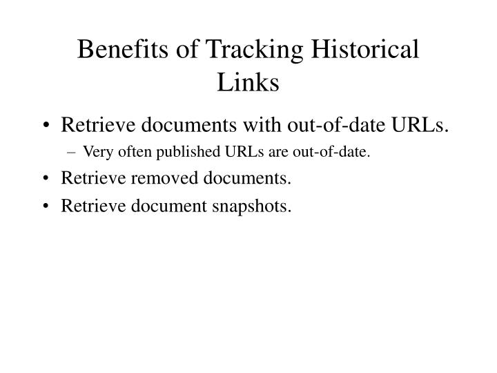 Benefits of Tracking Historical Links