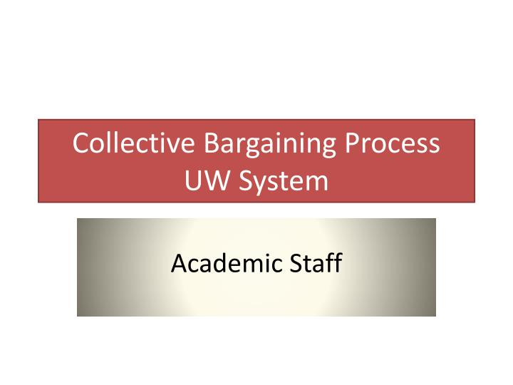 Collective bargaining process uw system