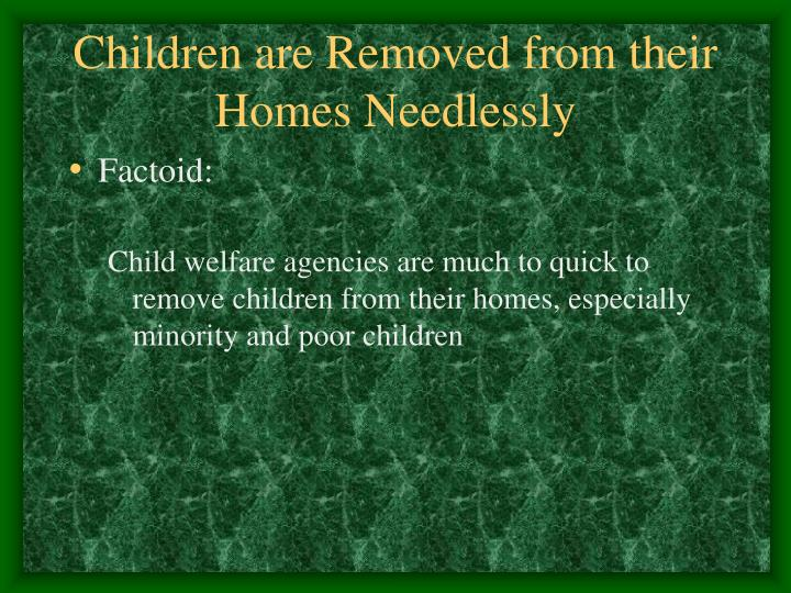Children are Removed from their Homes Needlessly