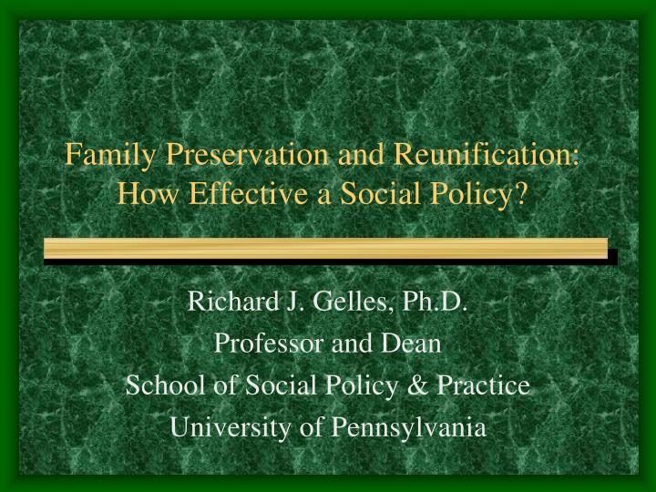 Family Preservation and Reunification: How Effective a Social Policy?