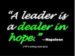 a leader is a dealer in hope napoleon tp s writing room pics
