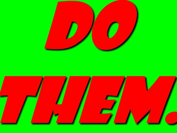 do them.