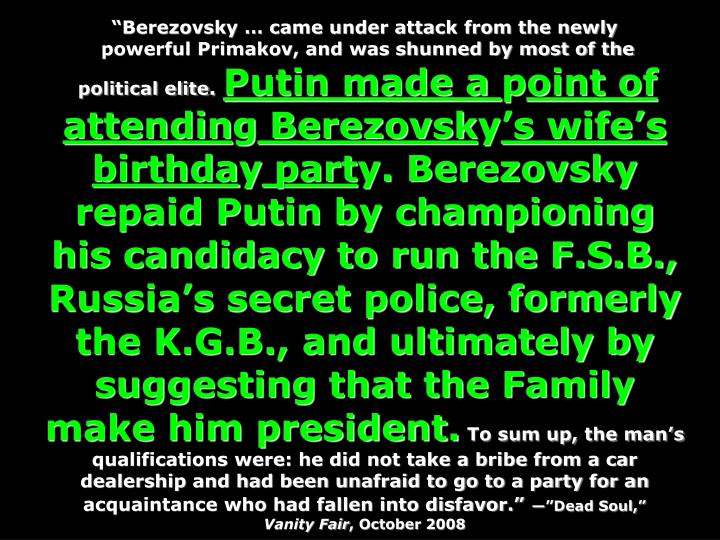 """Berezovsky … came under attack from the newly"