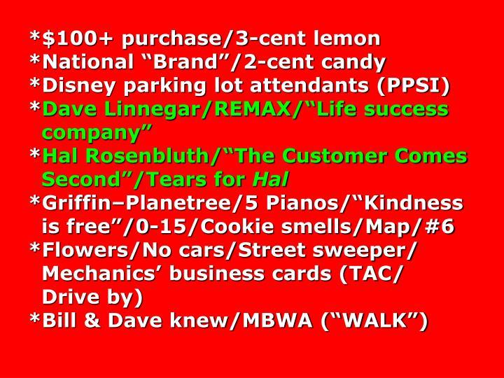 *$100+ purchase/3-cent lemon