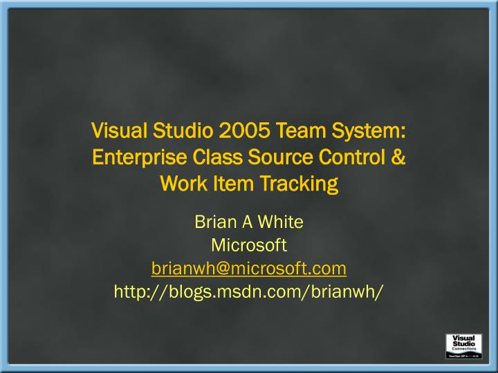 Visual studio 2005 team system enterprise class source control work item tracking