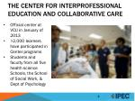 the center for interprofessional education and collaborative care