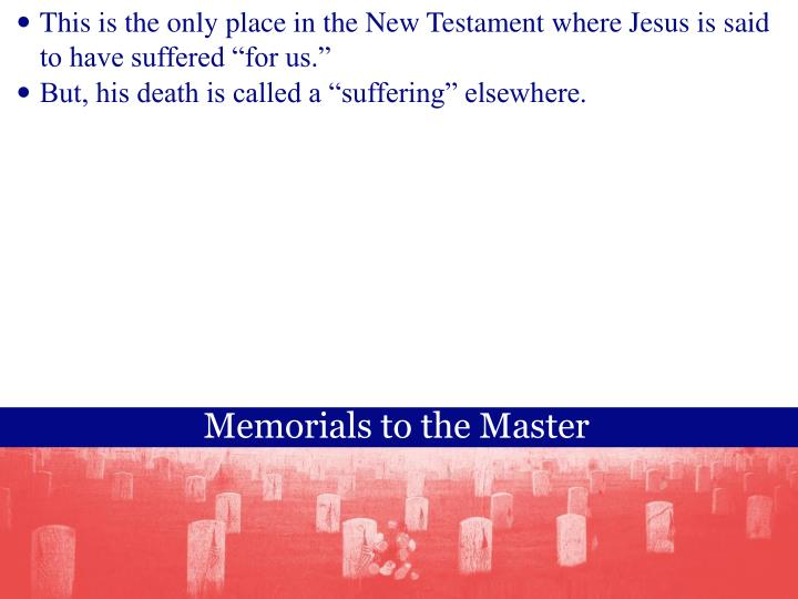 """This is the only place in the New Testament where Jesus is said to have suffered """"for us."""""""