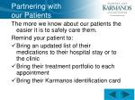 partnering with our patients1