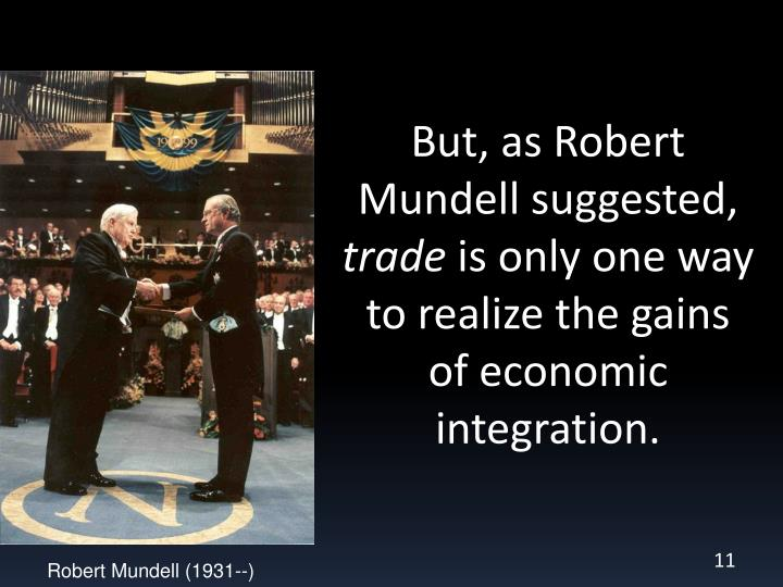 But, as Robert Mundell suggested,