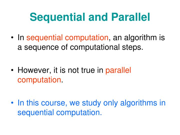 Sequential and Parallel