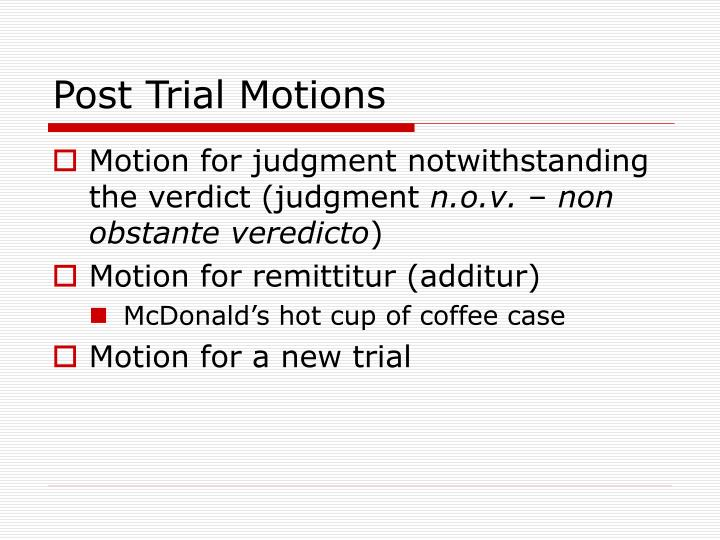 Post Trial Motions