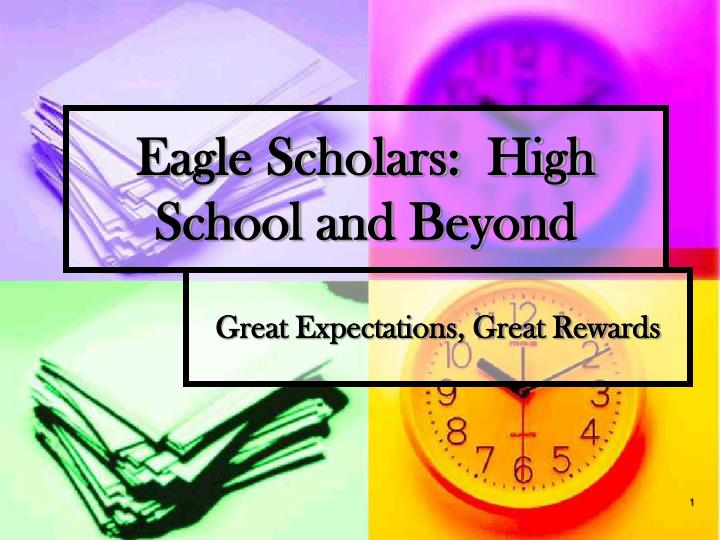 Eagle Scholars:  High School and Beyond