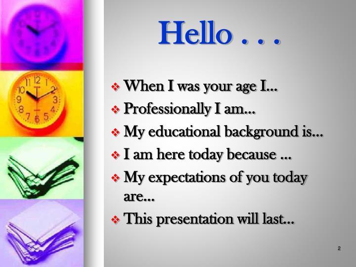 Hello . . .