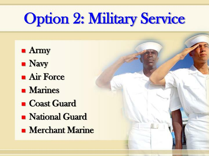 Option 2: Military Service