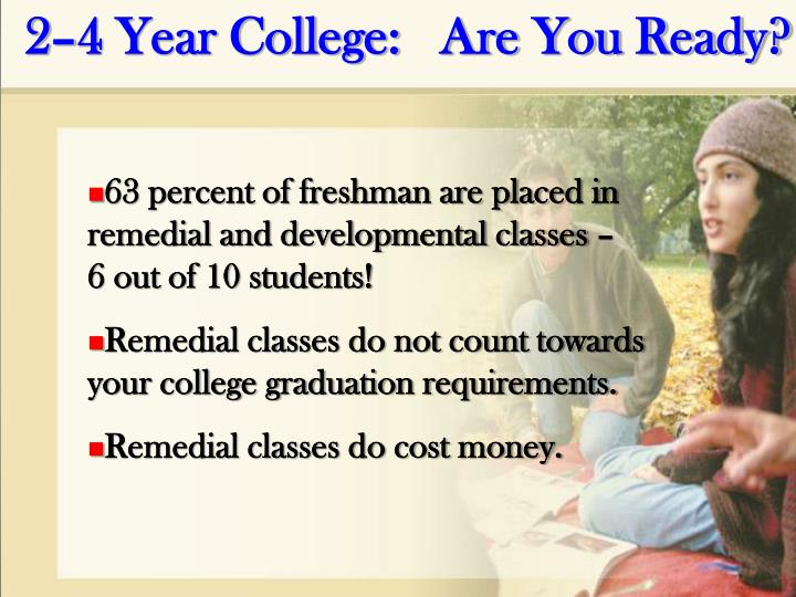 2–4 Year College:   Are You Ready?