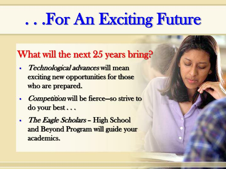 . . .For An Exciting Future