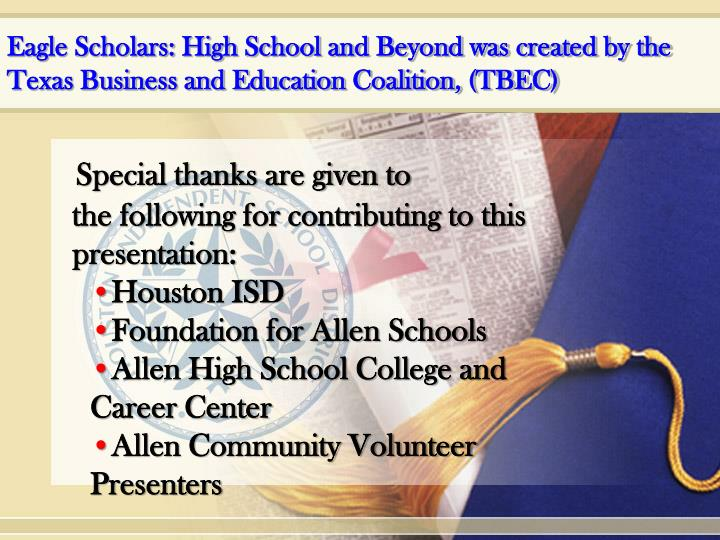 Eagle Scholars: High School and Beyond was created by the Texas Business and Education Coalition, (TBEC)
