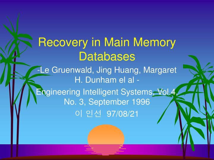 Recovery in main memory databases