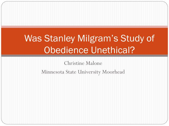 Was stanley milgram s study of obedience unethical