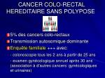 cancer colo rectal hereditaire sans polypose