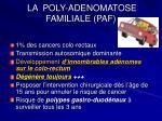 la poly adenomatose familiale paf