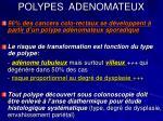 polypes adenomateux