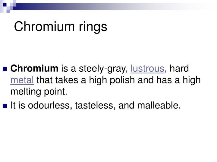 Chromium rings