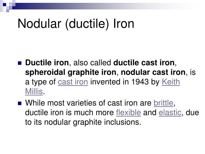 Nodular (ductile) Iron