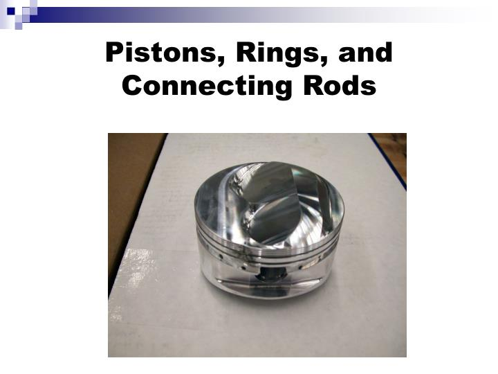 Pistons, Rings, and