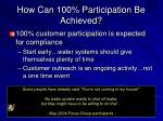 how can 100 participation be achieved